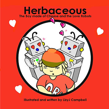 Herbaceous the Boy made of Cheese and the love Robots