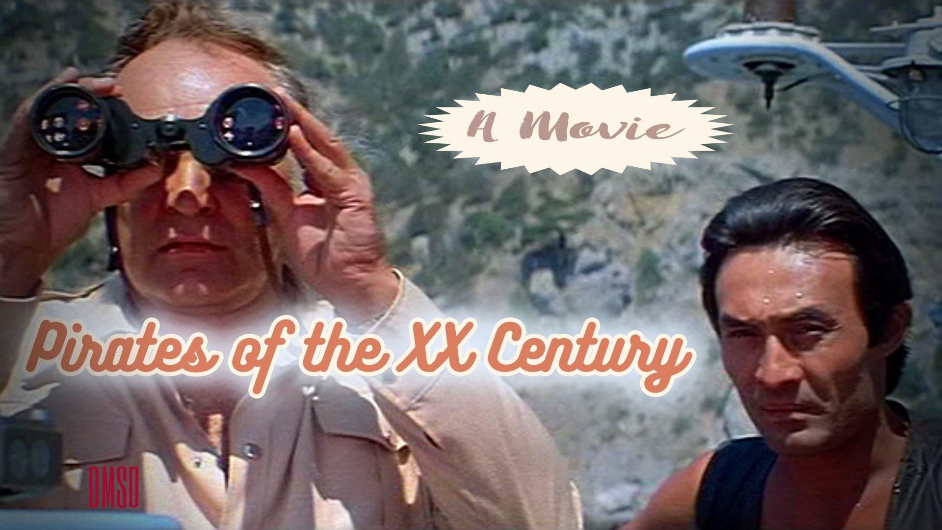 Pirates of the XX Century [1980]