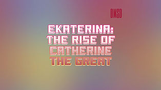 Ekaterina- The Rise of Catherine the Gre