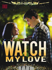 Watch My Love_2018_Ru-film_DMSD_poster_3