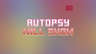 Autopsy will Show_2019_Ru-series_DMSD_p_