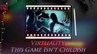 Virtuality+This+Game+Isn't+Childish_film