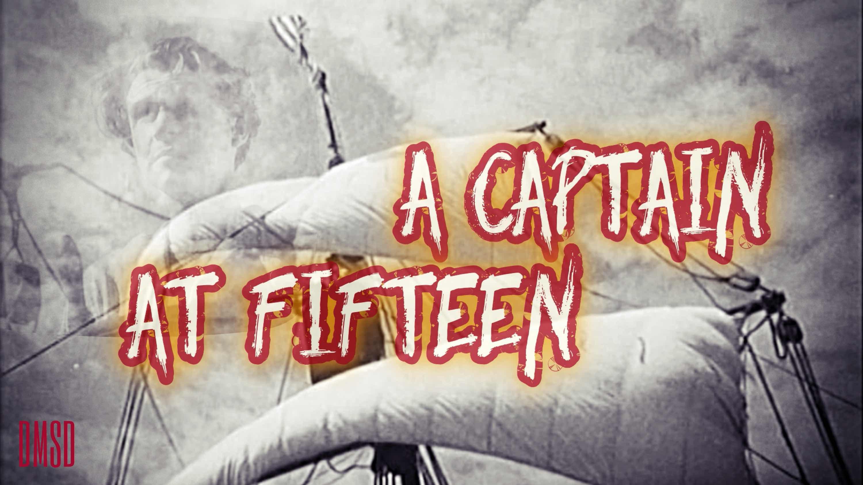 A Captain at Fifteen