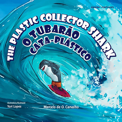 THE PLASTIC COLLECTOR SHARK / O TUBARÃO CATA-PLÁSTICO