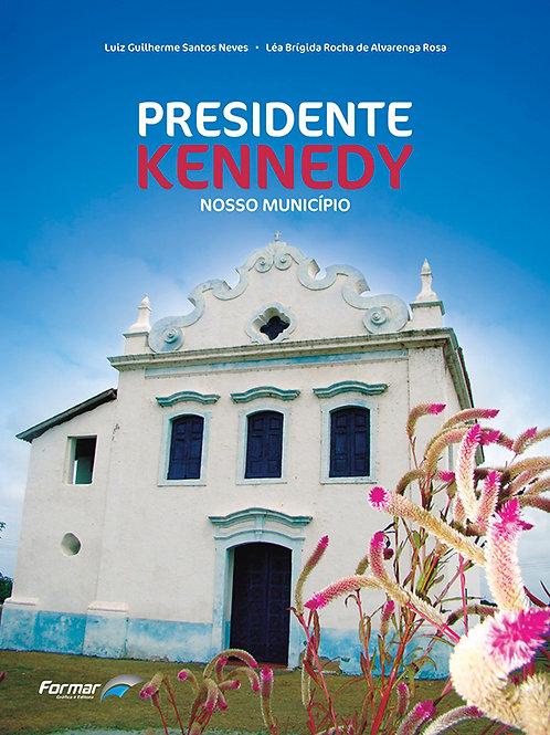 PRESIDENTE KENNEDY: NOSSO MUNICÍPIO