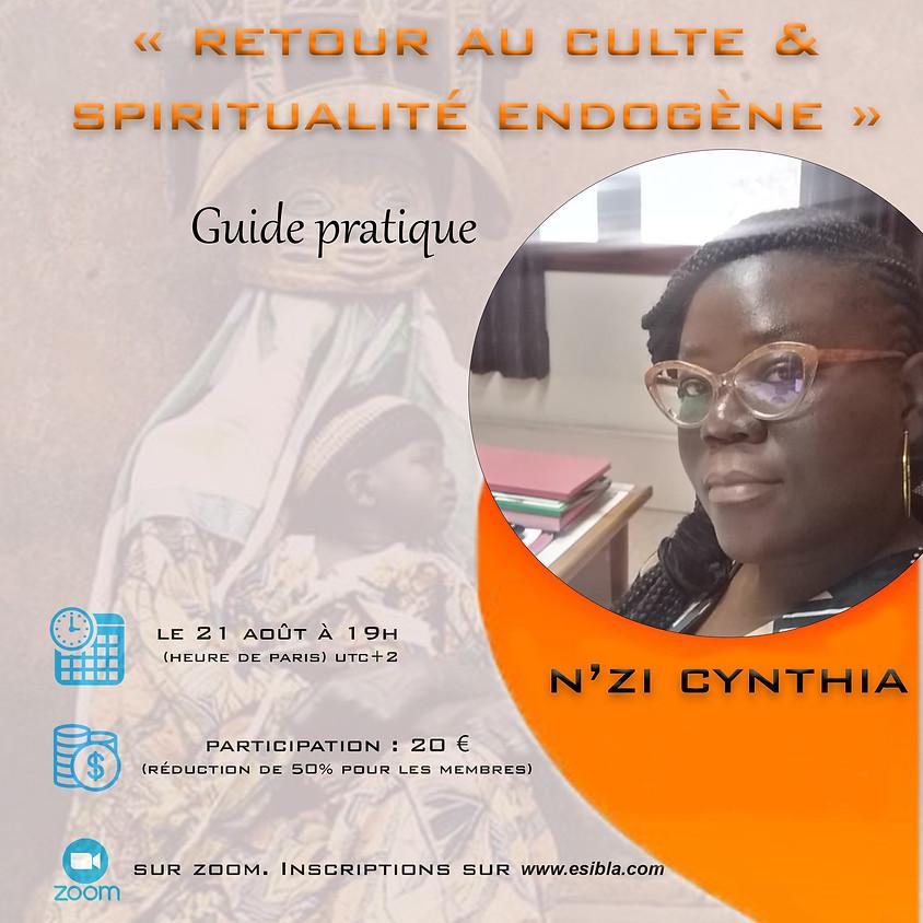 """""""RETOUR AU CULTE & SPRITUALITE ENDOGENE""""  guide pratique"""