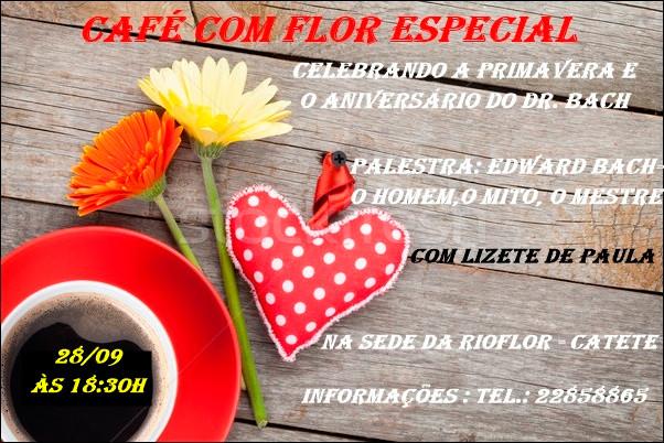 Café com Flor Especial - Celebrando a Primavera e o Aniversário do Dr. Bach