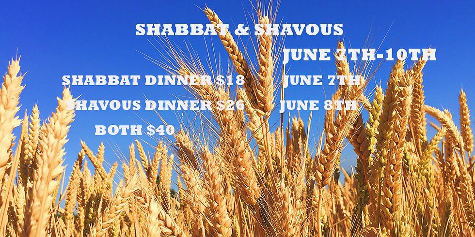 Shabbat Dinner,                     Shavous Dinner followed by Nighttime Learning