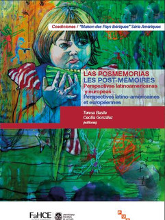 Las posmemorias: Perspectivas latinoamericanas y europeas