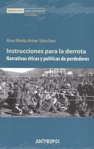 Instrucciones para la derrota: narrativas éticas y políticas de perdedores