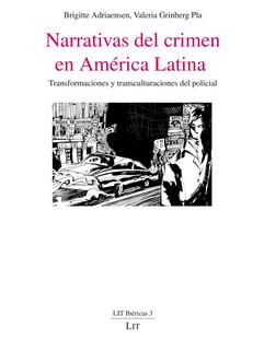 Narrativas del crimen en América Latina. Transformaciones y transculturaciones del policial