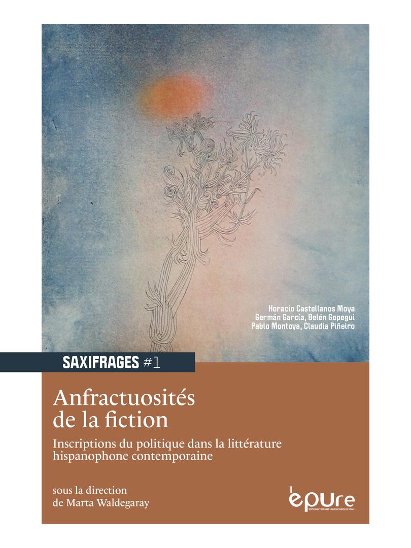 Anfractuosités de la fiction. Inscriptions du politique dans la littérature hispanophone contemporaine