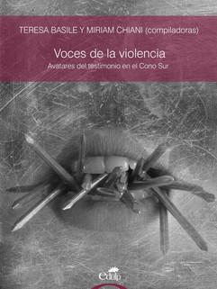 Voces de la violencia. Avatares del testimonio en el Cono Sur