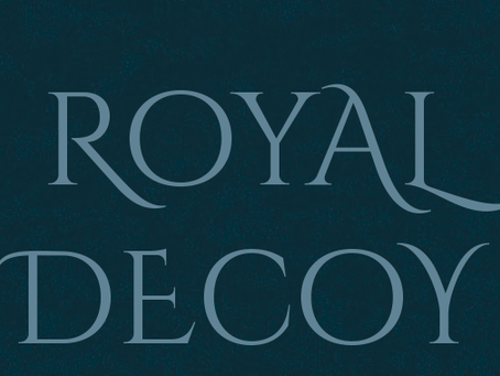 New Book Announcement: ROYAL DECOY Coming Summer 2020!