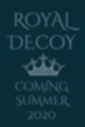 Royal-Decoy---Coming-Summer-2020---Crown