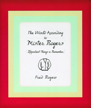 From My Library: The World According to Mister Rogers