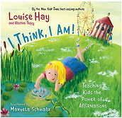 I Think, I Am! Lousie Hay