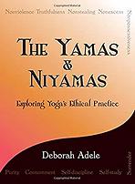 The Yamas + Niyamas Exploring Yoga's Ethical Practice
