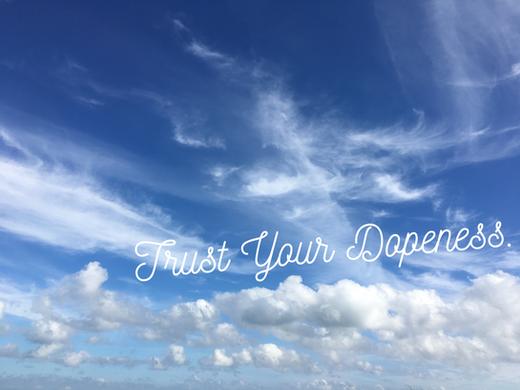 Trust Your Dopeness.jpg