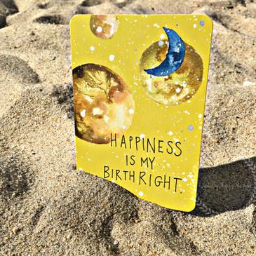 Happiness Is My Birthright.JPEG