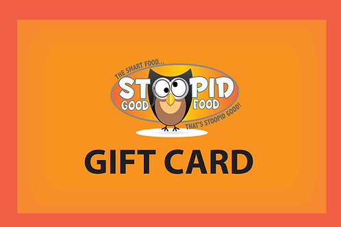 Stoopid Good Gift Card!