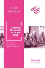 GUIDE PRATIQUE : la retraite des salariés du secteur privé