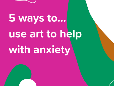5 ways to use art for anxiety