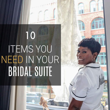 10 Items You Need In Your Bridal Suite