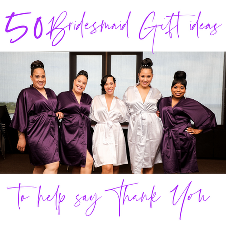 50 Bridesmaid Gift Ideas to Help You Say Thanks