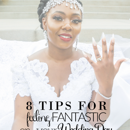 8  Tips for feeling Fantastic on your wedding day