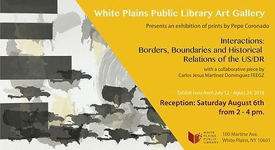 Interactions: Borders, Boundaries and Historical Relations of the US/DR exhibition flyer. Shown at the White Plains Public Library Art Gallery