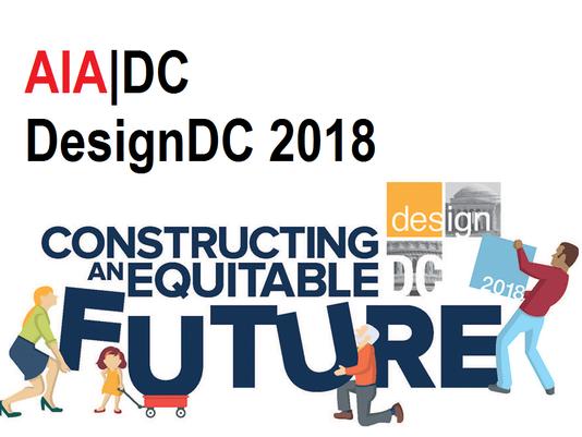DesignDC 2018 -                       Constructing an Equitable Future