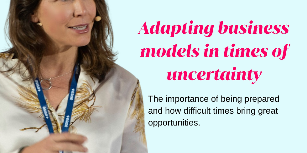 Adapting business models in times of uncertainty