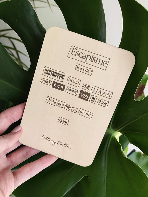 houten kaartje - escapisme