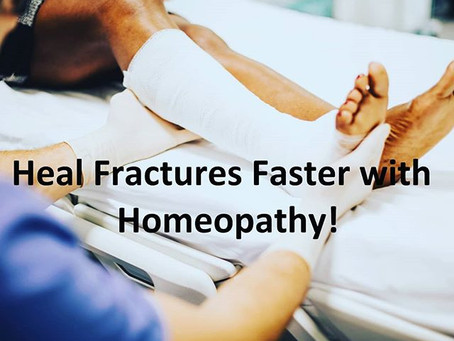 Heal Fractures Faster with Homeopathy!