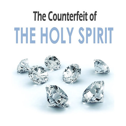 The Counterfeit of the Holy Spirit