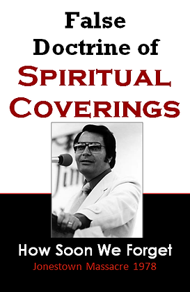 False Doctrine of Spiritual Coverings