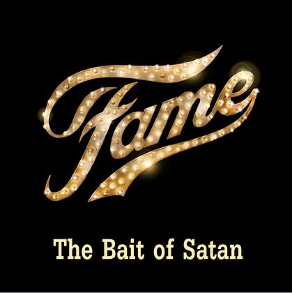Fame, the Bait of Satan
