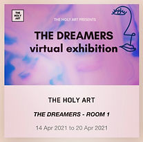 The Dreamers 2021 Exhibition the holy Ar