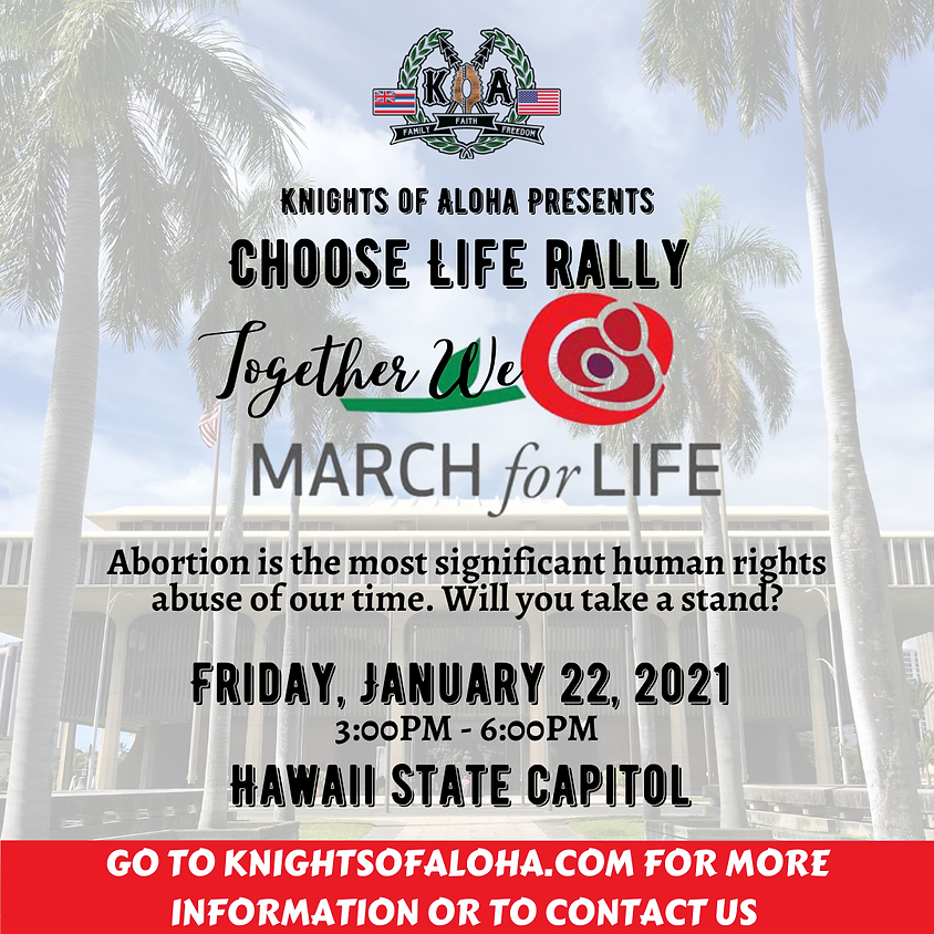 Knights of Aloha Presents: MARCH FOR LIFE - CHOOSE LIFE RALLY