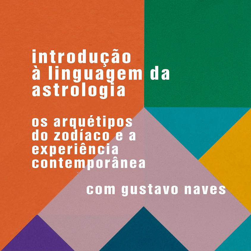 introdução à linguagem da astrologia: os arquétipos do zodíaco e a experiência contemporânea