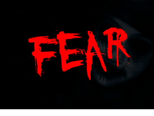 FEAR! Wait for it...if you dare....