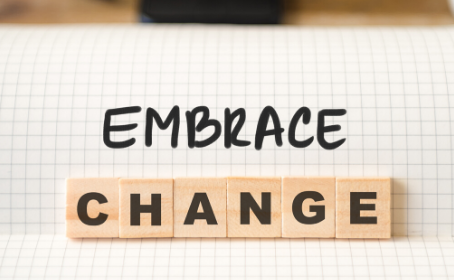 Embrace Change: It's Here