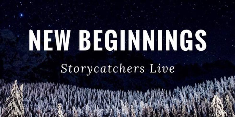 Storycatchers Live: New Beginnings