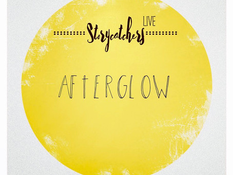 Afterglow: What I Want is a Story to Tell