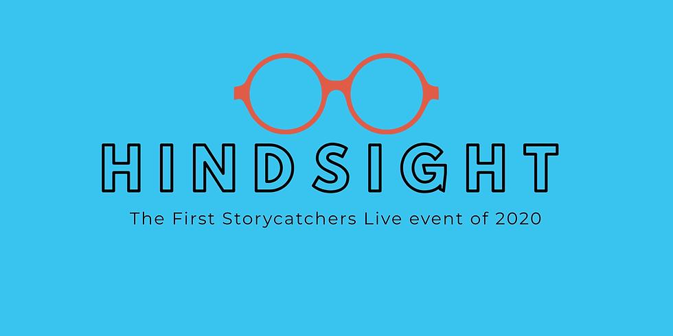 Storycatchers Live: Hindsight