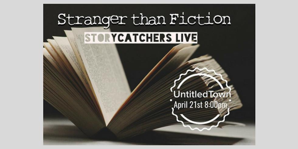 Storycatchers Live: Stranger than Fiction
