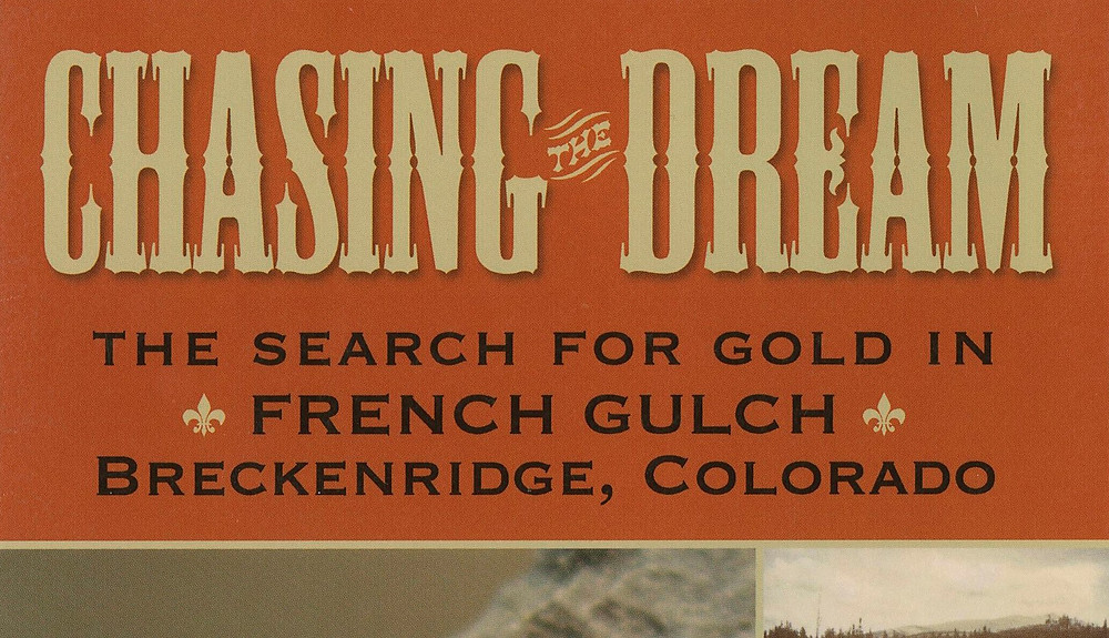 Chasing the Dream French Gulch front cover