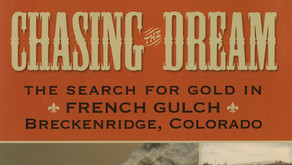 Chasing the Dream: The Search for Gold in French Gulch, Breckenridge, CO