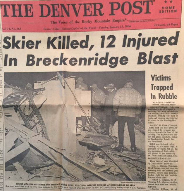 In 1966 propane leak was the cause of the explosion at the Ullr Holm building in Breckenridge at the base of the ski area, where the lift ticket offices, rental shop, and lunch room were located.